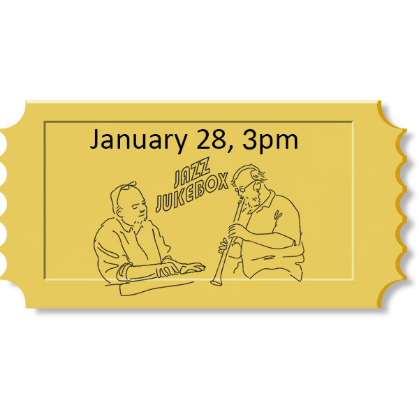 Jazz Jukebox, January 28, 3pm + Potluck